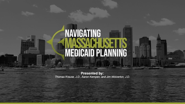 Navigating Massachusetts Medicaid Planning Virtual Seminar