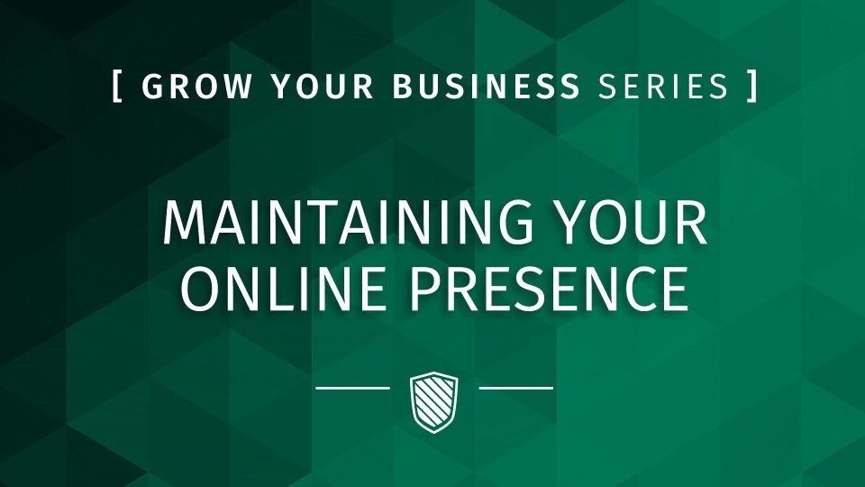 Maintaining Your Online Presence