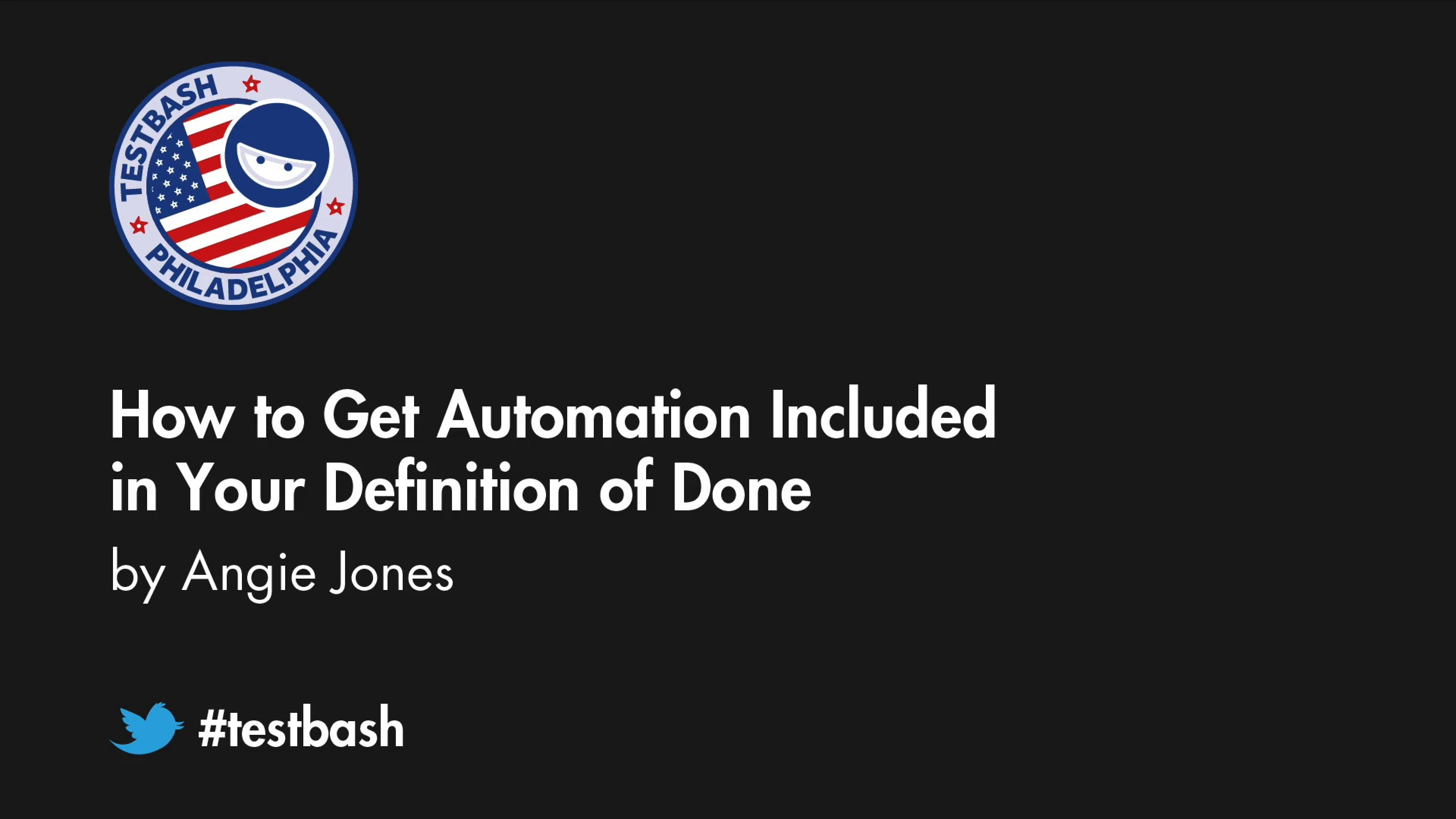 How to Get Automation Included in Your Definition of Done – Angie Jones