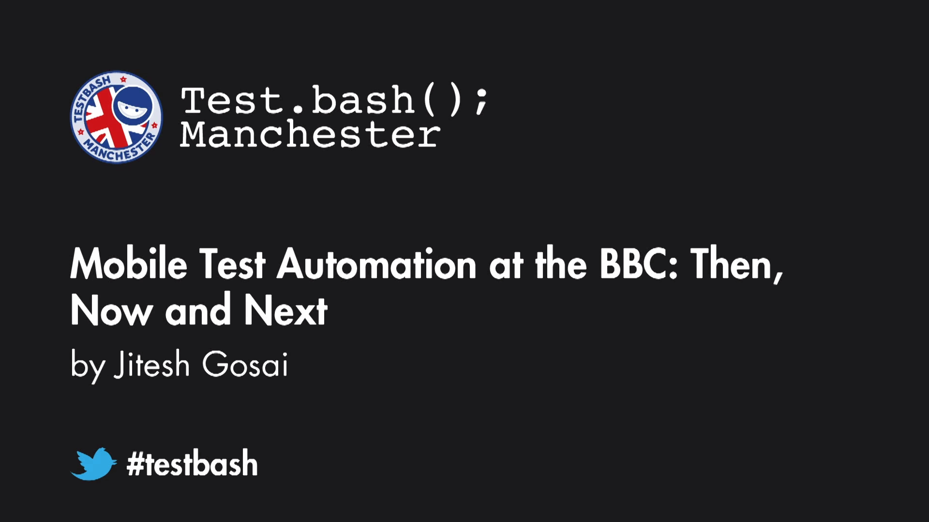 Mobile Test Automation at the BBC: Then, Now and Next - Jit Gosai