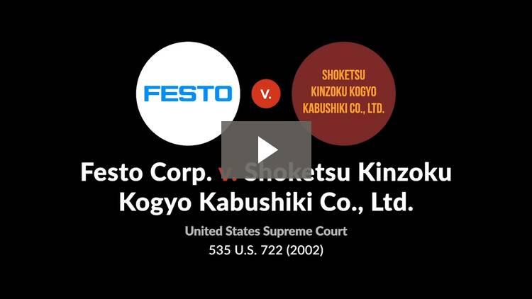 Festo Corp. v. Shoketsu Kinzoku Kogyo Kabushiki Co., Ltd.