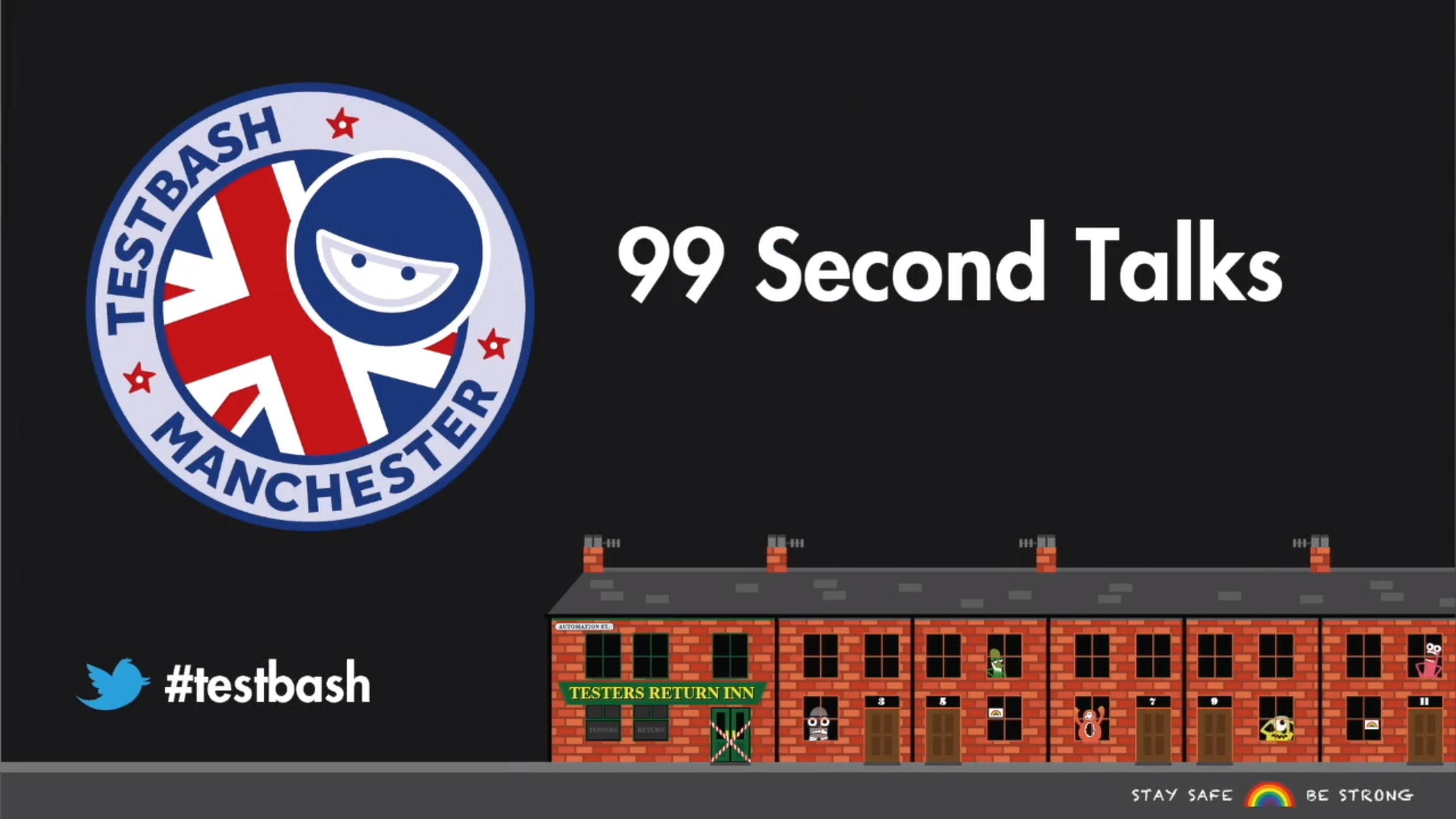 99 Second Talks - TestBash Manchester 2020