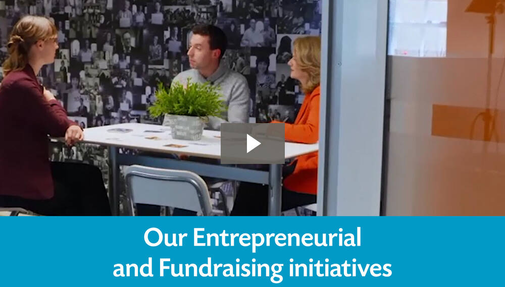 Our Entrepreneurial and Fundraising initiatives