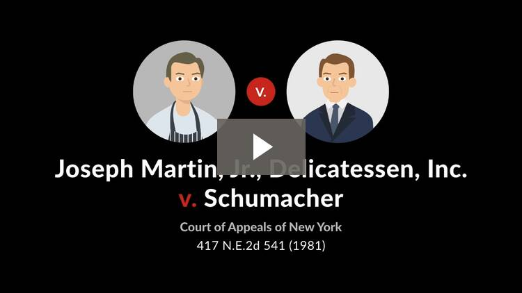 Joseph Martin, Jr., Delicatessen, Inc. v. Schumacher