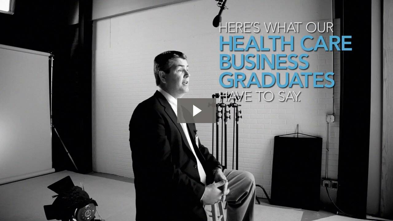 Video - Here's What Our Health Care Business Graduates Have To Say
