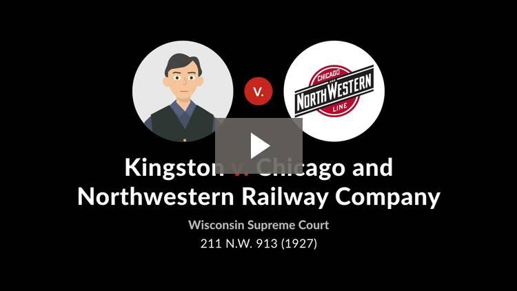 Kingston v. Chicago & N.W. Ry. Co.