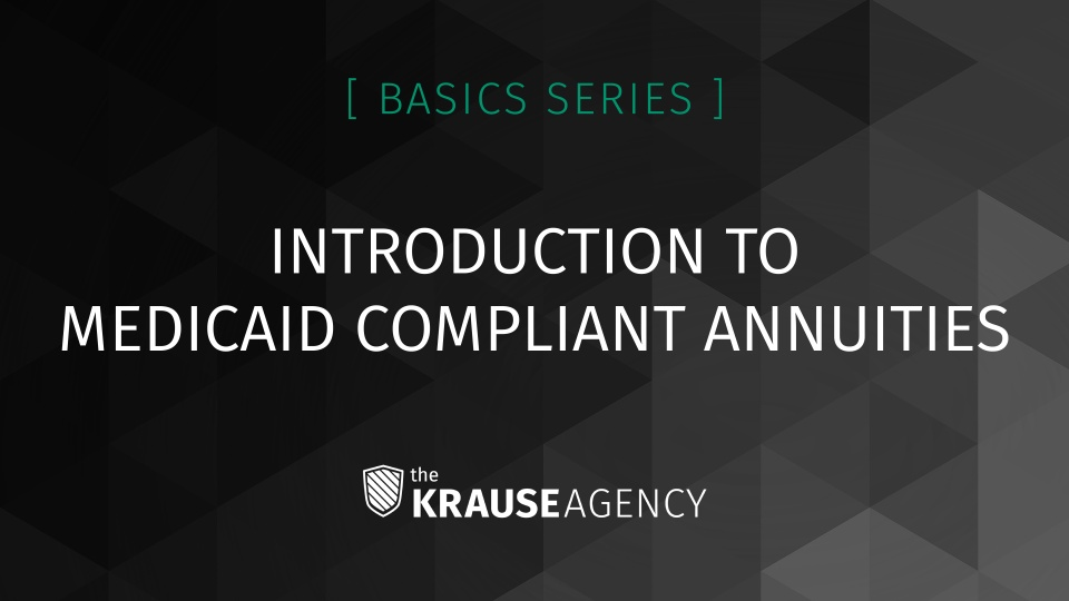 Introduction to Medicaid Compliant Annuities