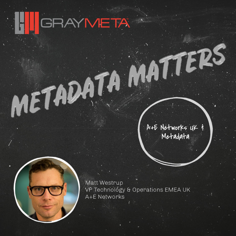 Episode 18: A+E Networks and Metadata
