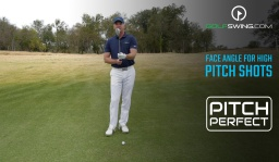 Pitch Perfect - Pitch Shot: Face Angle for High Shots