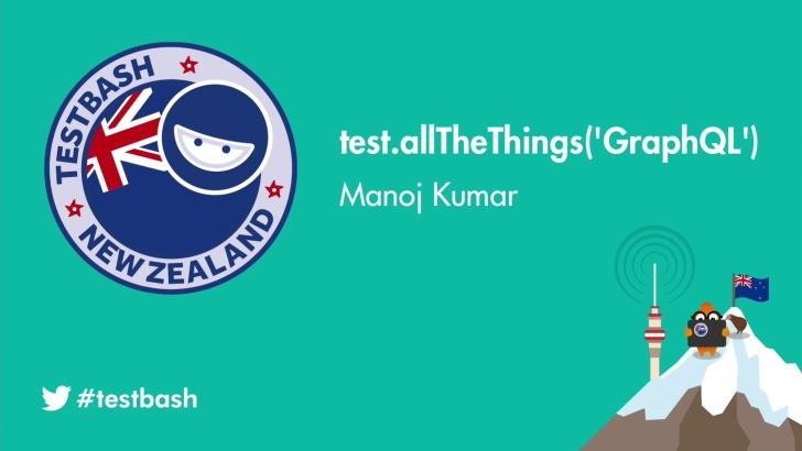 test.allTheThings('GraphQL') - Manoj Kumar