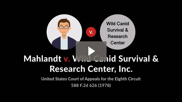 Mahlandt v. Wild Canid Survival & Research Center, Inc.