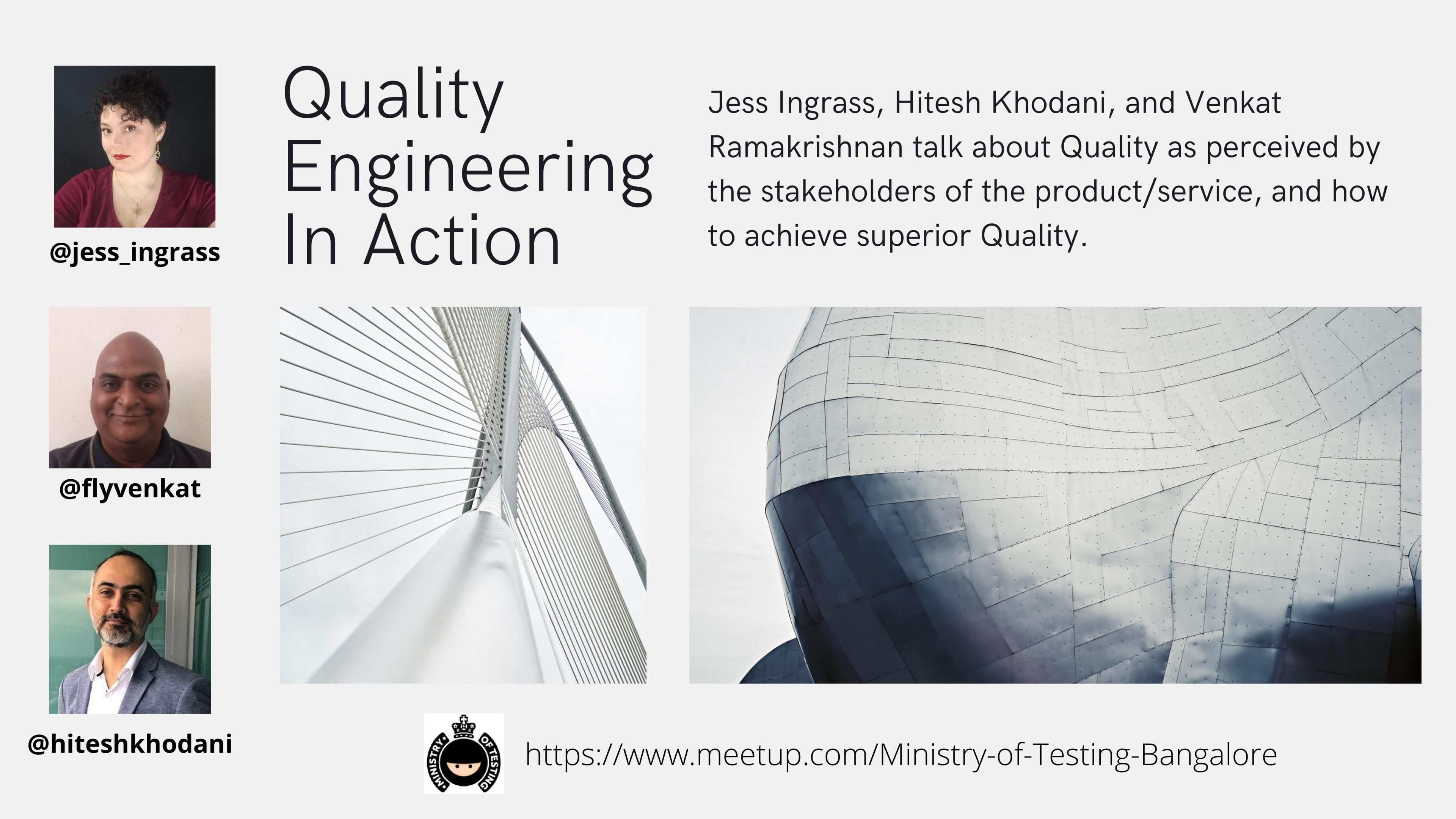Quality Engineering in Action with Jess Ingrassellino, Hitesh Khodani and Venkat Ramakrishnan
