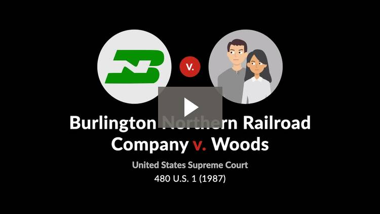 Burlington Northern Railroad Co. v. Woods