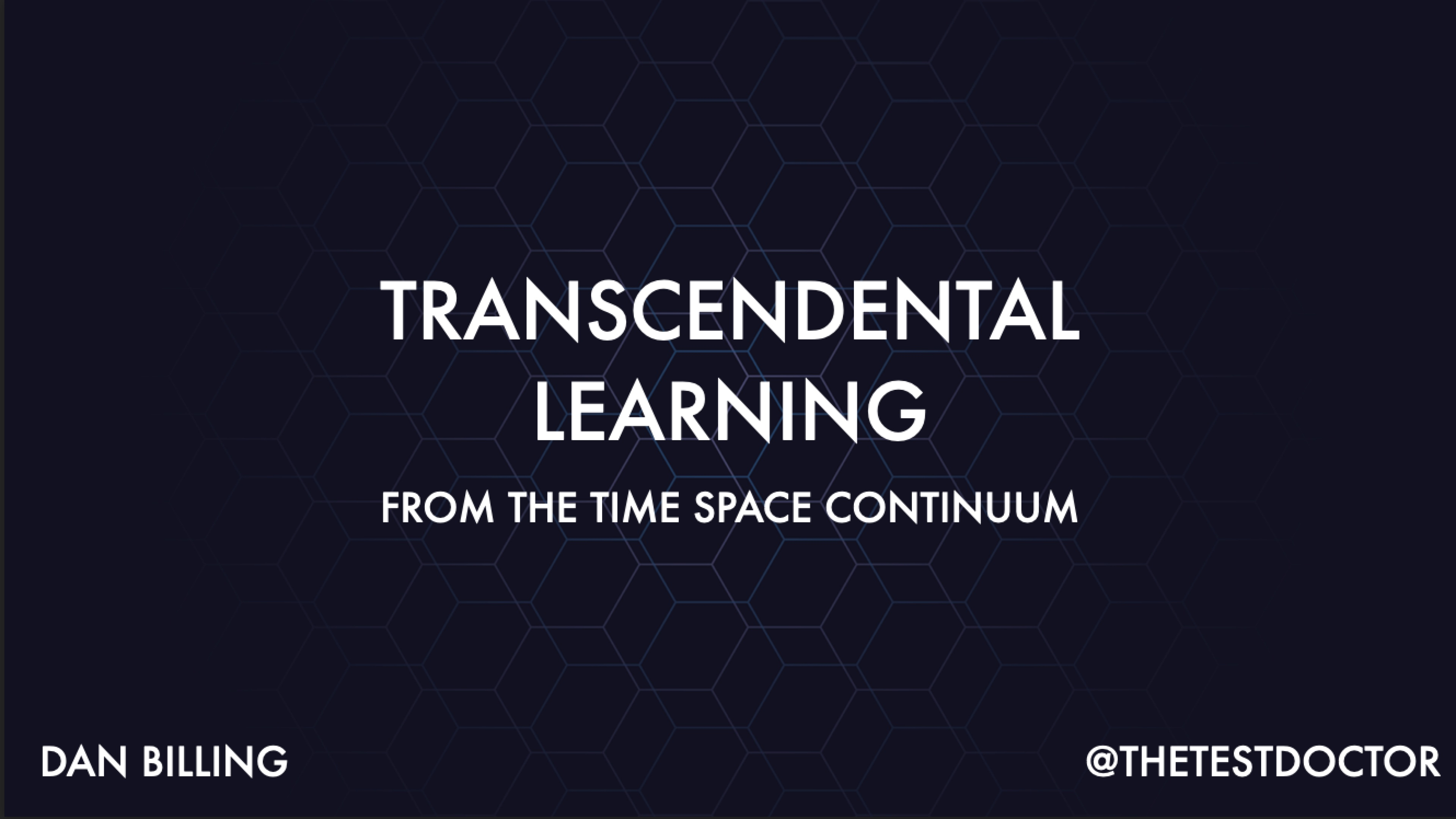 Transcendental Learning from the Space Time Continuum with Dan Billing