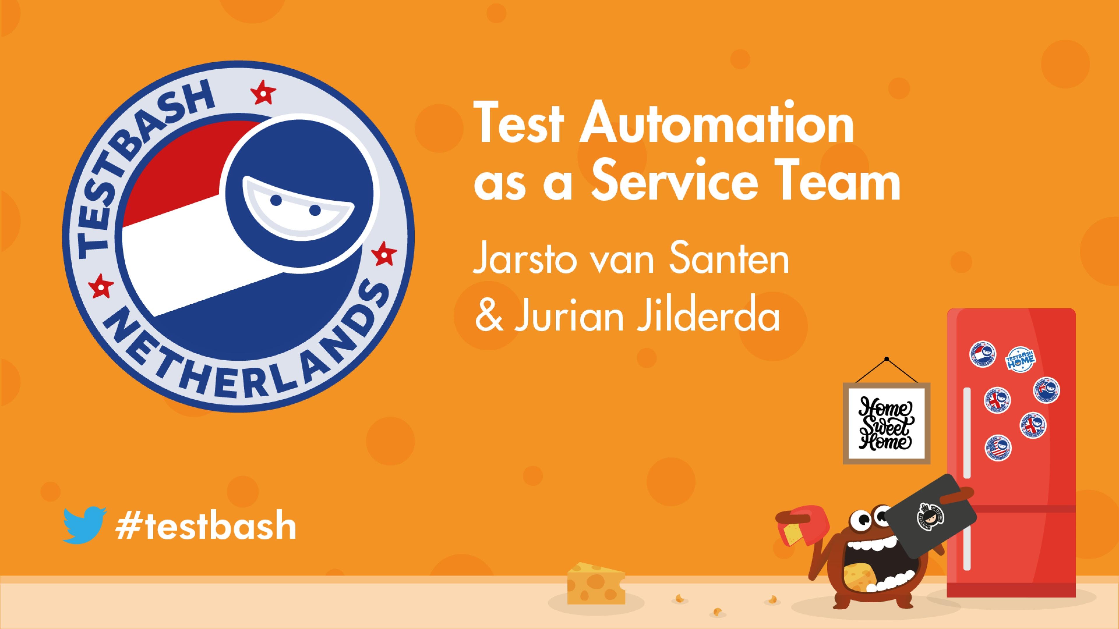 Test Automation as a Service Team - Jurian Jilderda & Jarsto van Santen