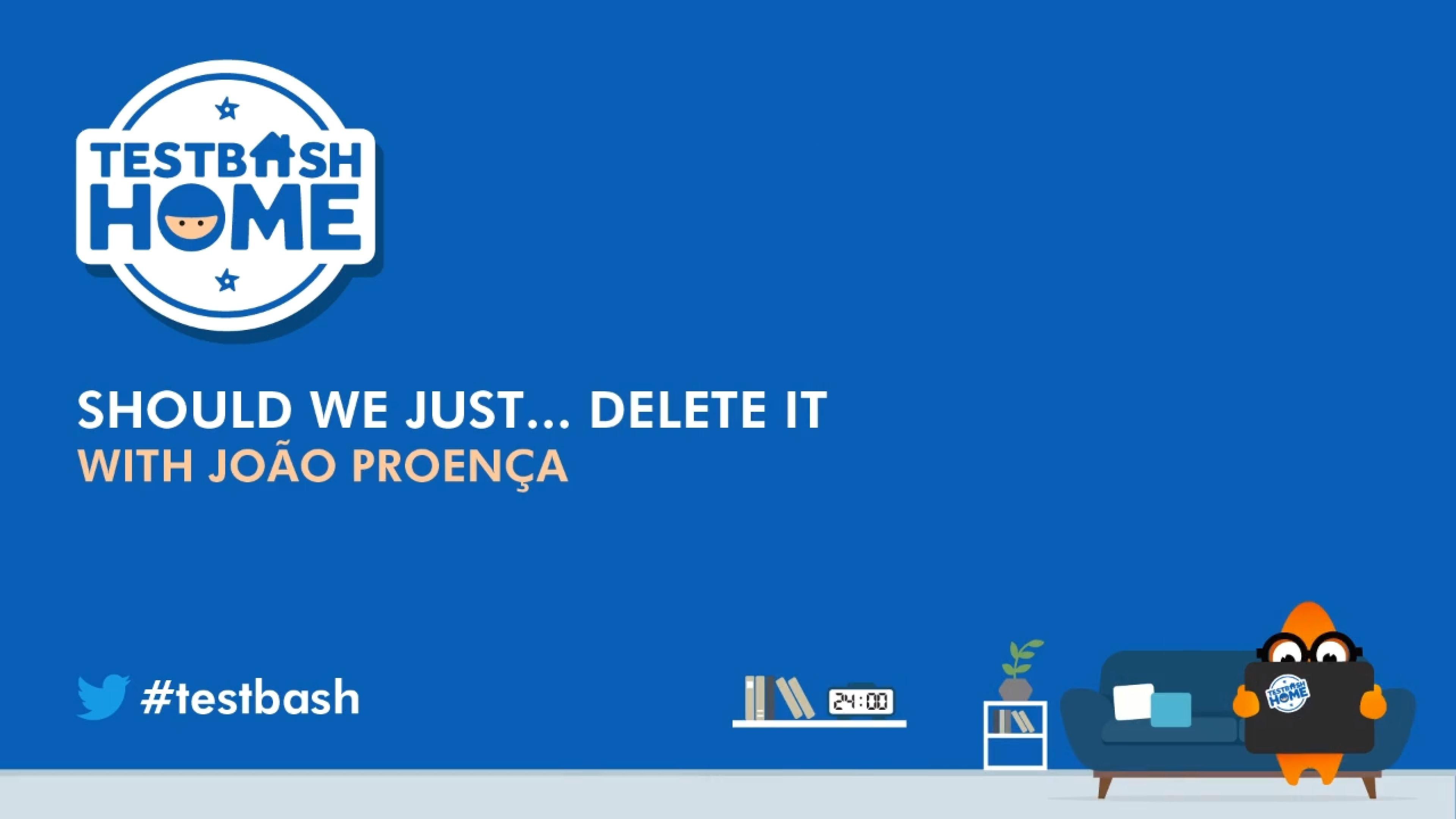 Should We Just... Delete It?  - João Proença