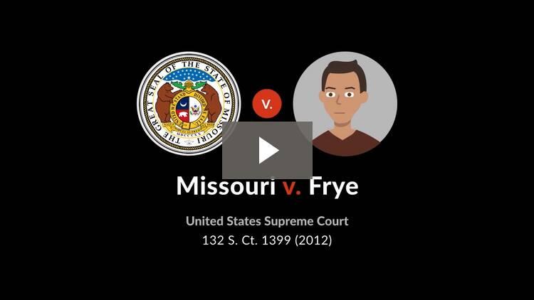 Missouri v. Frye
