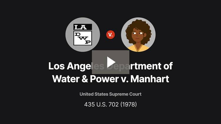 Los Angeles Department of Water & Power v. Manhart