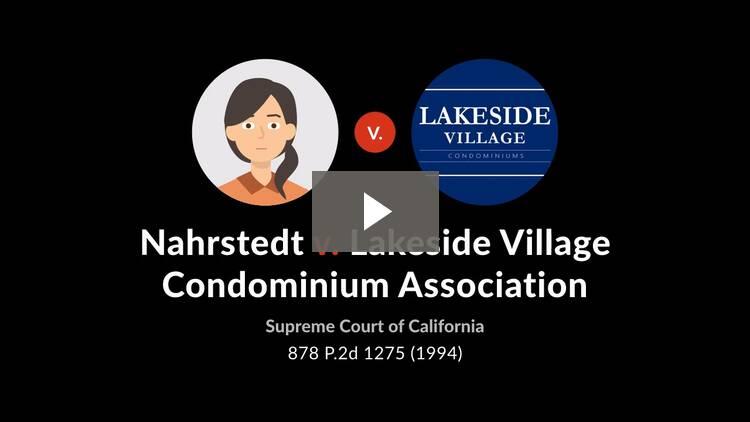 Nahrstedt v. Lakeside Village Condominium Ass'n, Inc.