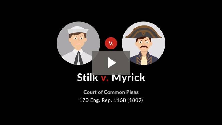 Stilk v. Myrick