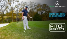 Pitch Perfect - On-Course Strategy: Pre-Shot Routine