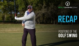 Positions of the Golf Swing: Recap