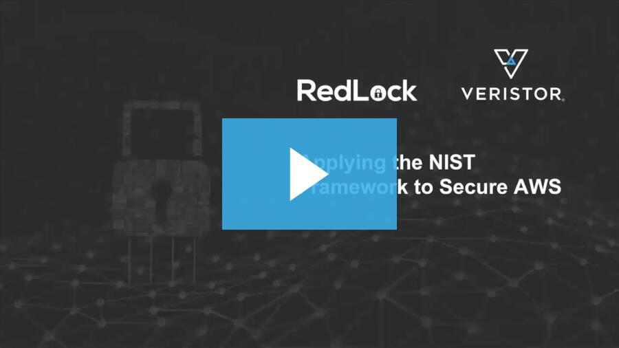 [RedLock+Veristor] Applying the NIST Framework to Secure AWS