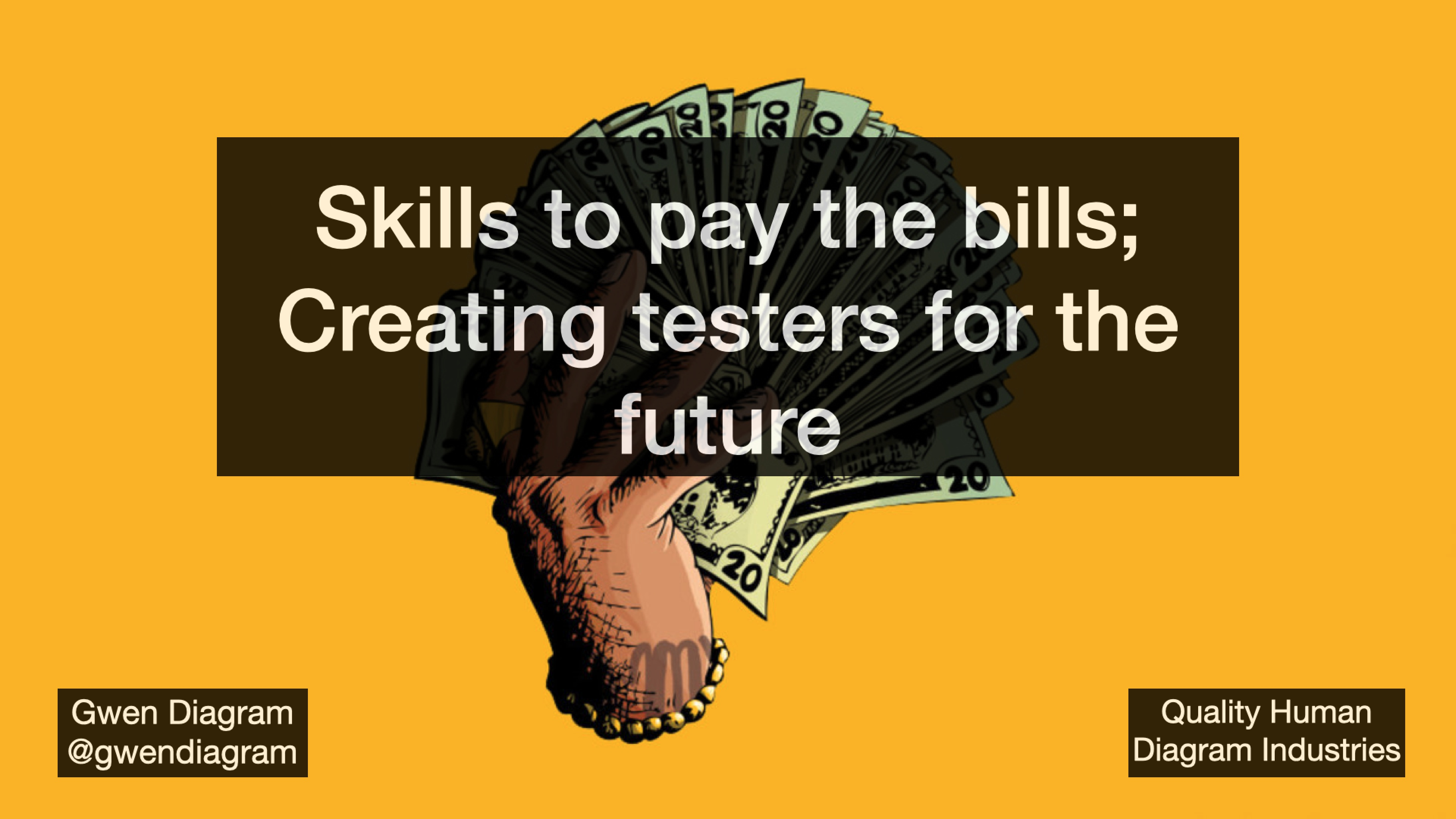 Skills to pay the bills! Creating testers for the future with Gwen Diagram