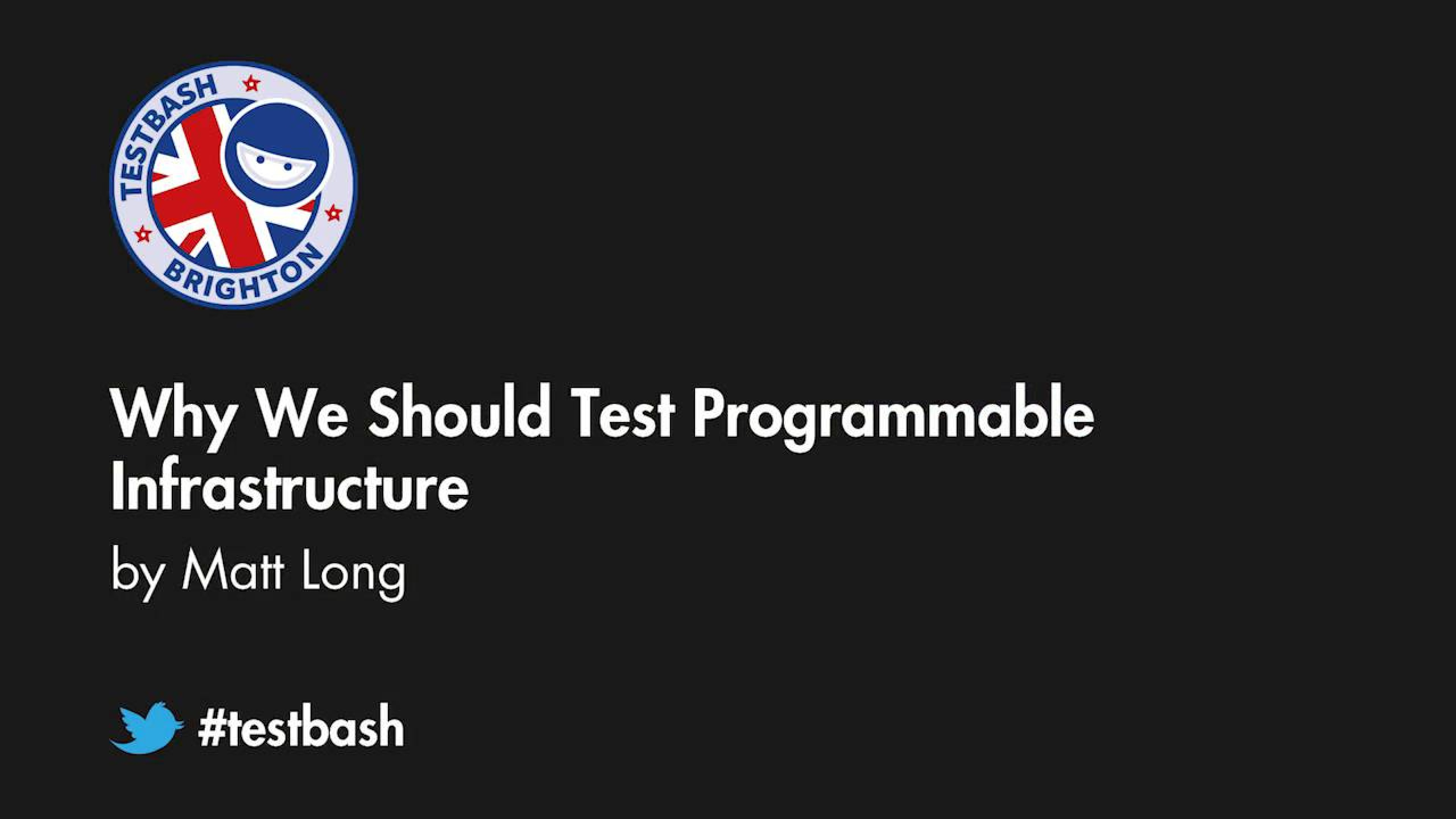 Why We Should Test Programmable Infrastructure - Matt Long