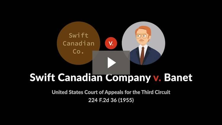 Swift Canadian Co. v. Banet
