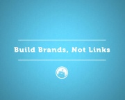 Moz Academy - Mary Bowling - Build Brands not Links