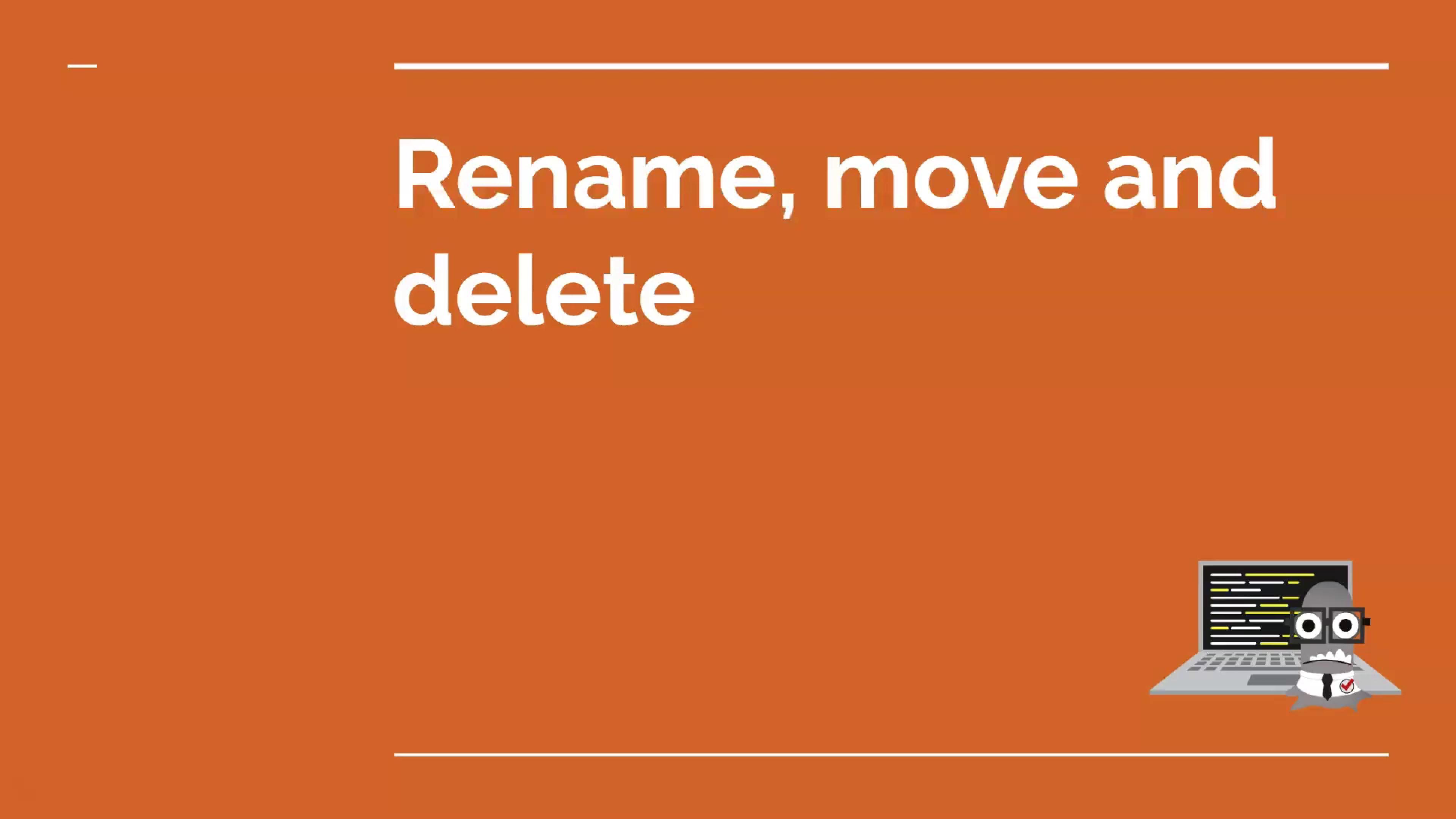Rename Move and Delete
