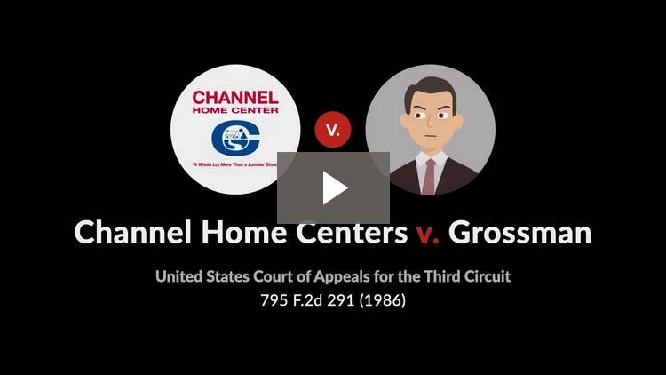 Channel Home Centers v. Grossman