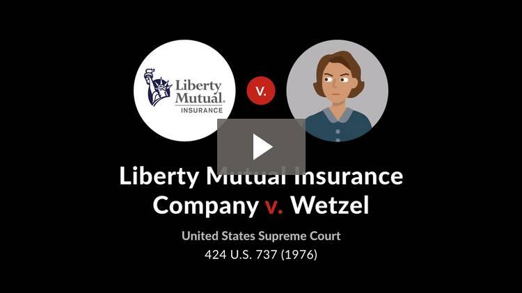 Liberty Mutual Insurance Co. v. Wetzel