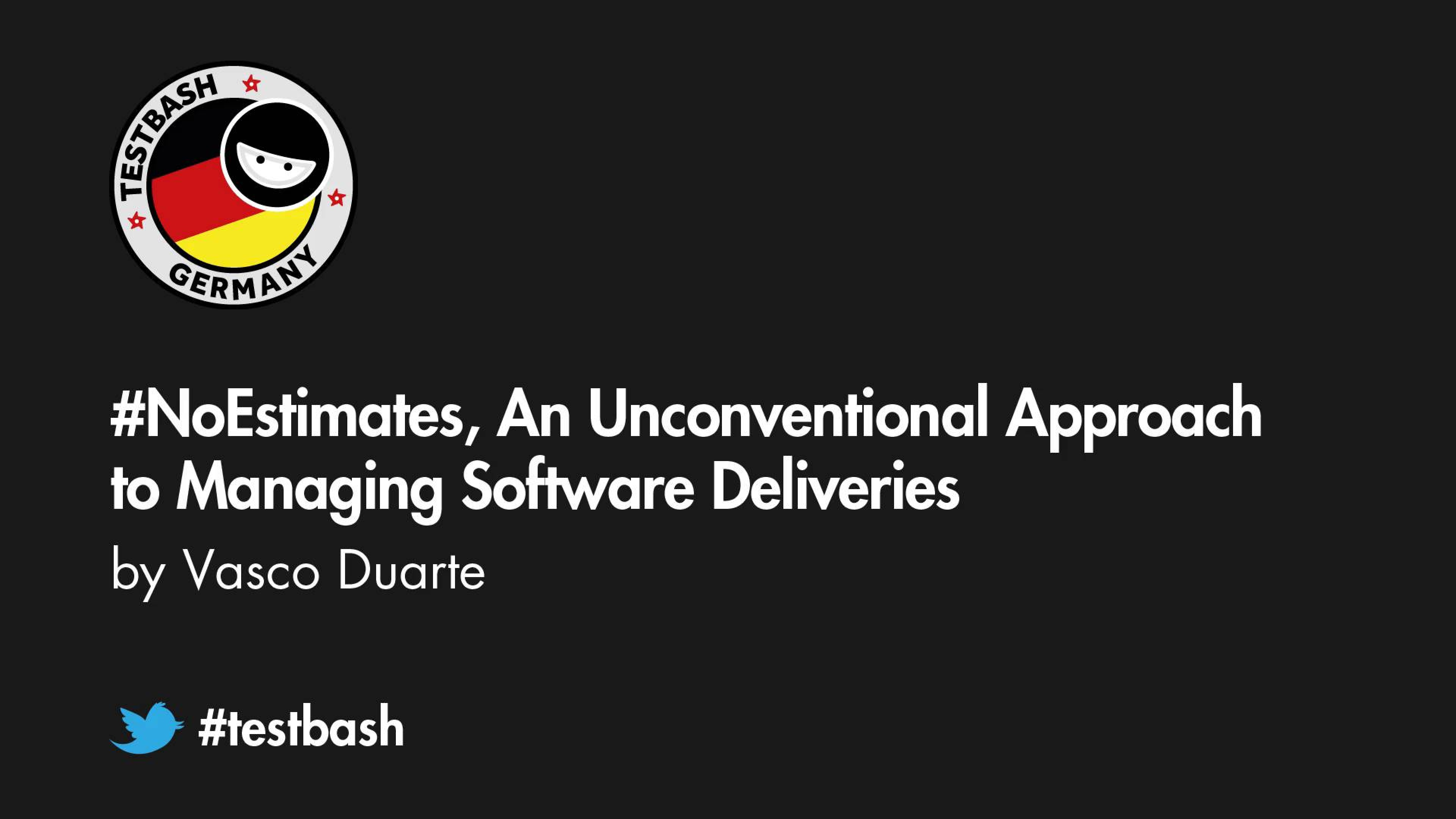 #NoEstimates, An Unconventional Approach to Managing Software Deliveries - Vasco Duarte