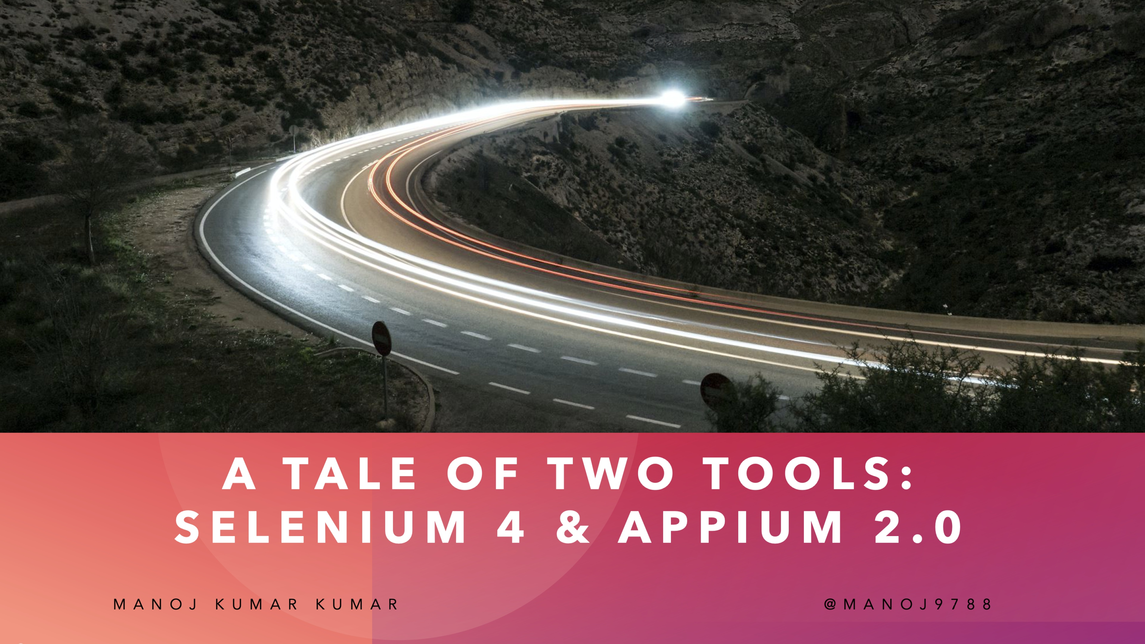 A Tale of Two Tools: Selenium 4 and Appium 2.0 - Manoj Kumar