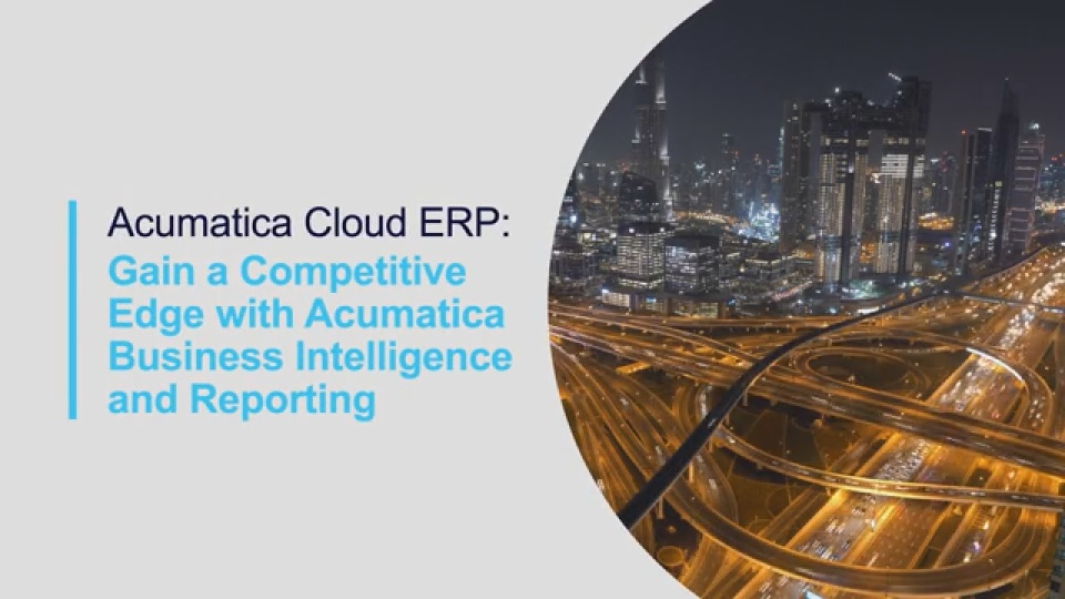 Gain a Competitive Advantage with Acumatica BI and Reporting