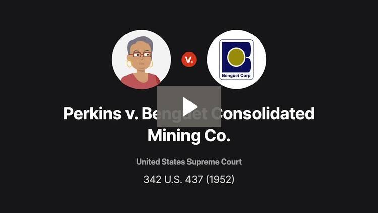Perkins v. Benguet Consolidated Mining Co.