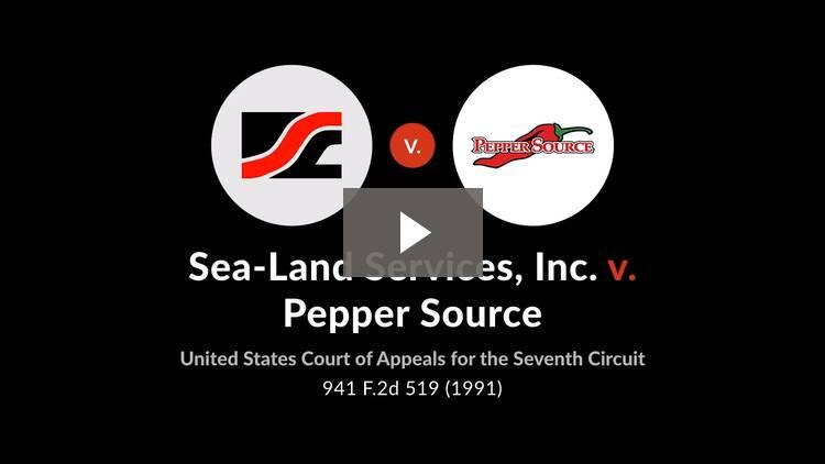 Sea-Land Services, Inc. v. Pepper Source