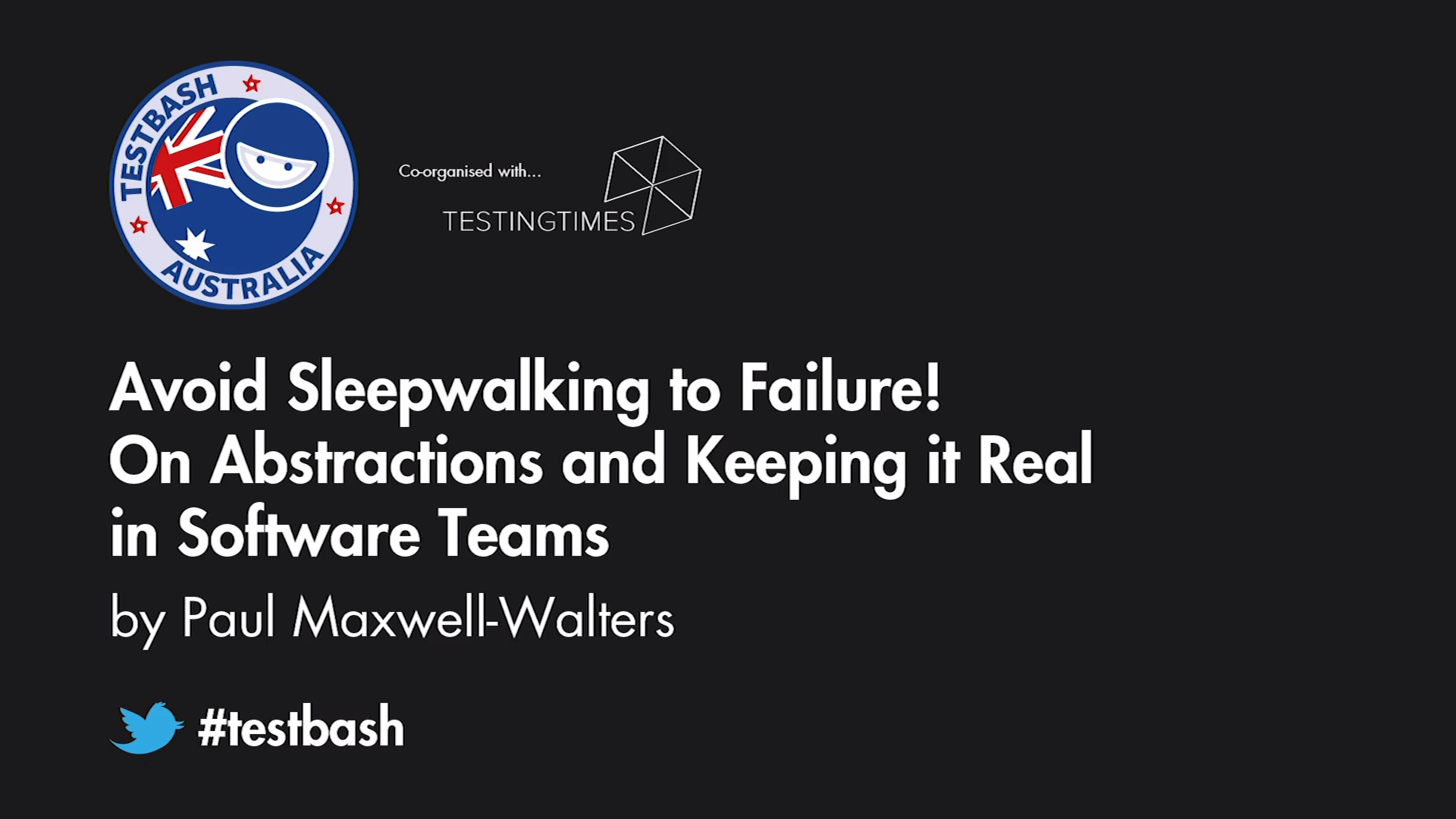 Avoid Sleepwalking to Failure! On Abstractions and Keeping it Real in Software Teams - Paul Maxwell-Walters