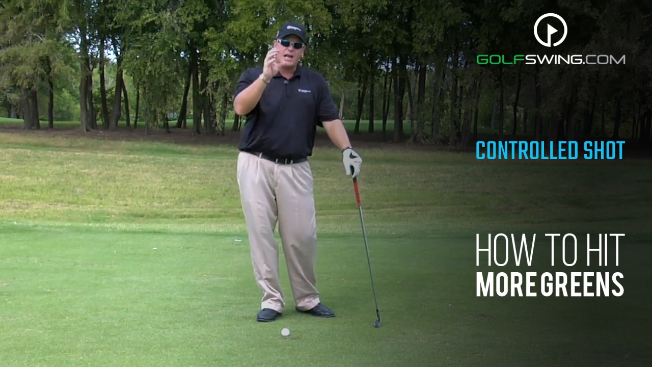 How To Hit More Greens: Controlled Shot