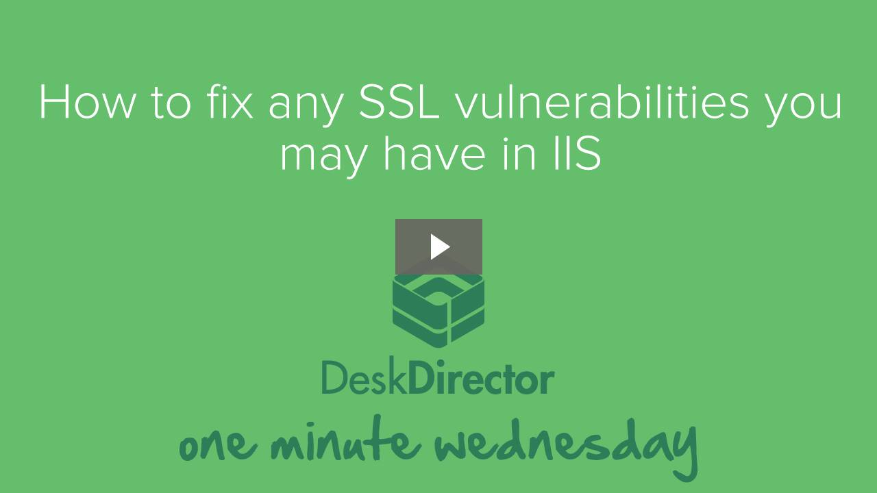 How to fix any SSL vulnerabilities you may have in IIS