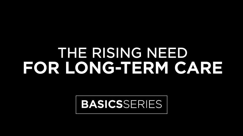 The Rising Need for Long-Term Care