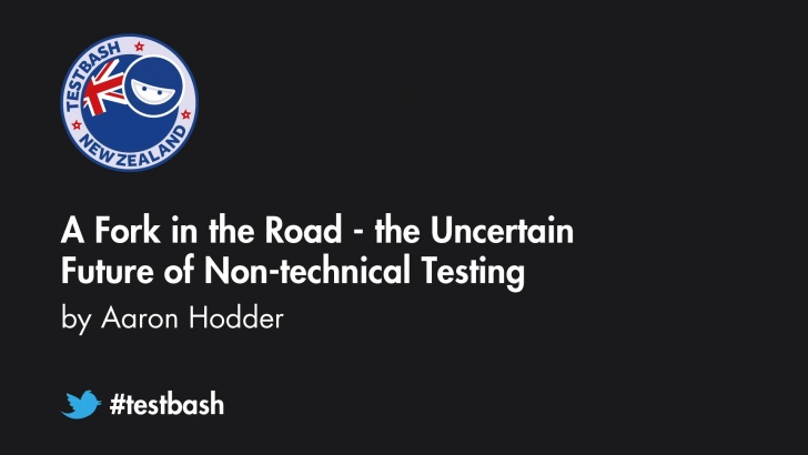 A Fork in the Road: the Uncertain Future of Non-technical Testing - Aaron Hodder