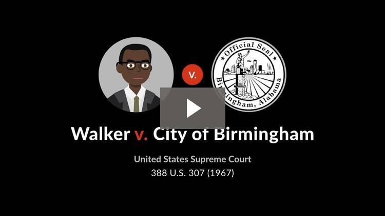 Walker v. City of Birmingham