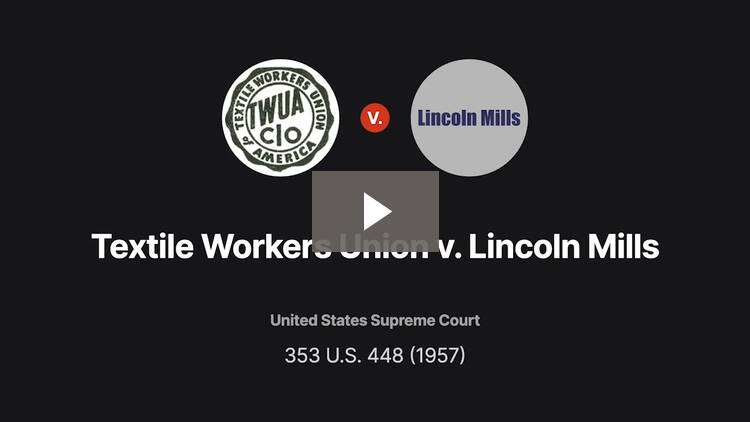 Textile Workers Union v. Lincoln Mills