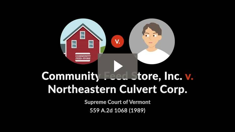 Community Feed Store, Inc. v. Northeastern Culvert Corp.