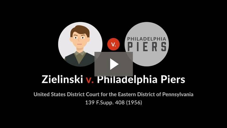 Zielinski v. Philadelphia Piers, Inc.
