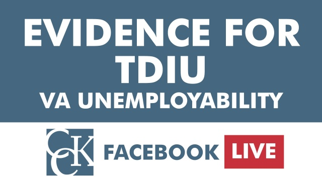 CCK LIVE: Evidence for Your TDIU Claim