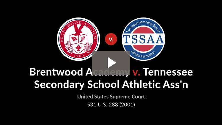 Brentwood Academy v. Tennessee Secondary School Athletic Assn.